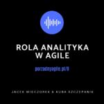 rola analityka w Agile